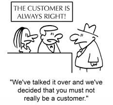 Customer is NOT always right